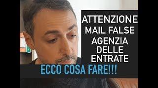 ATTENZIONE: MAIL FALSE DA AGENZIA DELLE ENTRATE (Non apritele!!!) ECCO L'ALTERNATIVA!