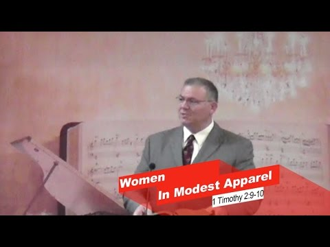 1 Timothy 2:9-10 | Women in Modest Apparel | Independent Baptist Preaching