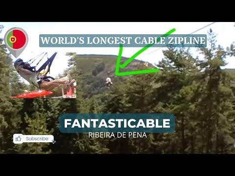 Fantasticable - longest cable zip-line in Europe (Northern Portugal)