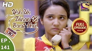 Yeh Un Dinon Ki Baat Hai - Ep 141 - Full Episode - 20th March, 2018