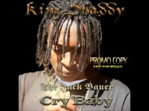 King Shaddy Cry baby