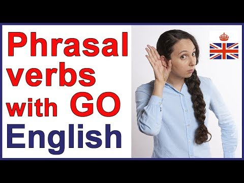 Phrasal verbs with GO | English vocabulary lesson