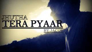 JHUTHA TERA PYAR||SAD SONG||JACOB J||MP3
