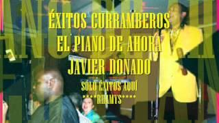 ÉXITOS CURRAMBEROS ELPIANO DE AHORA JAVIER DONADO