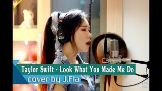 Taylor Swift - Look What You Made Me Do│Cover by J.Fla