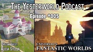 The Yesterworld Podcast #005 - Talkin