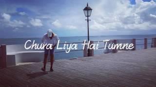 Chura Liya Hai Tumne - Song Dance by Harshit Puri