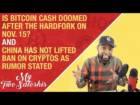 Is BCH Doomed After Upcoming Hardfork? + China's Lift on Ban of Cryptos is NOT TRUE