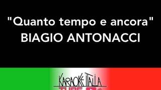 KARAOKE ITALIA TUBE - BIAGIO ANTONACCI - QUANTO TEMPO E ANCORA - VIDEO KARAOKE - BASE MUSICALE