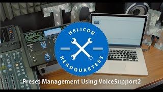 Helicon Headquarters || Preset Management with VoiceSupport2