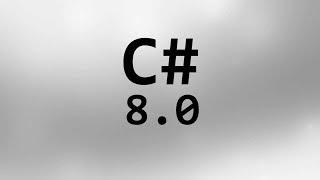 C# скатывается в Г****? Предварительный обзор C# 8.0-ой версии