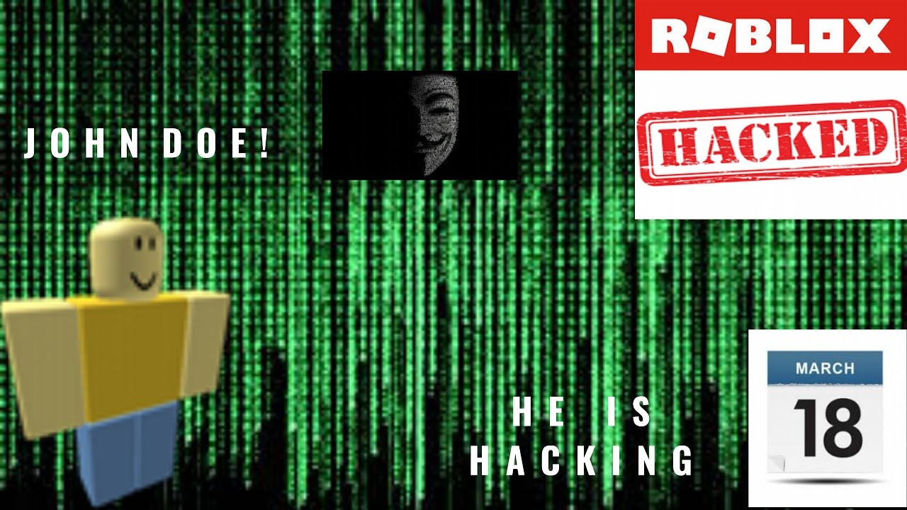 Proof that john doe is going to hack roblox on march 18 2017 i proof that john doe is going to hack roblox on march 18 2017 i play with a hacker ccuart Images