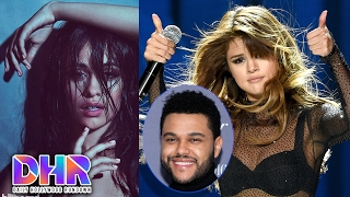 Camila Cabello New Song LEAKED - Selena Spends 30K On The Weeknd