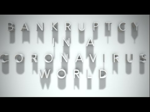 BANKRUPTCY ISSUES IN A CORONAVIRUS WORLD