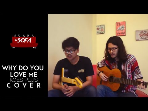 Suara di Sofa - Why Do You Love Me (Koes Plus Live Cover)