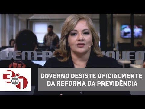 Governo Desiste Oficialmente Da Reforma Da Previdência