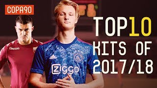 The Top Ten Kits of the 2017/18 Season