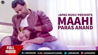 Punjabi Song | Maahi | Paras Anand |  Full Audio | Japas Music
