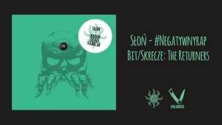 06. Słoń - #Negatywnyrap | bit/skrecze TheReturners (OFICJALNY ODSŁUCH)