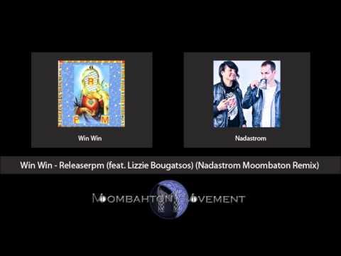 Win Win - Releaserpm (feat. Lizzie Bougatsos) (Nadastrom Moombaton Remix)