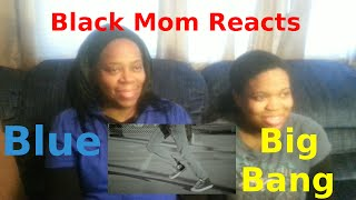 black mom reacts to bigbang blue m v
