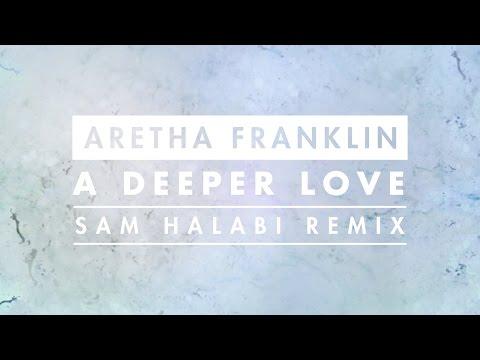 Aretha Franklin - A Deeper Love (Sam Halabi Radio Remix) [Cover Art]