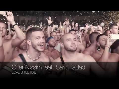 Offer Nissim ft. Sarit Hadad - Love U Till I Die (Official)