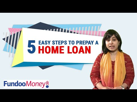 5 Easy Steps To Prepay A Home Loan