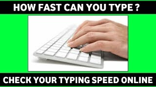 TEST YOUR TYPING SPEED ONLINE