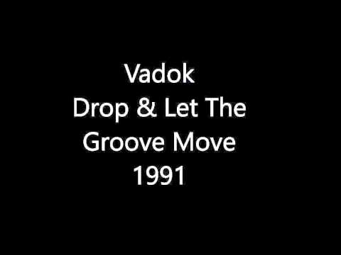 Vadok - Drop And Let The Groove Move (1991)