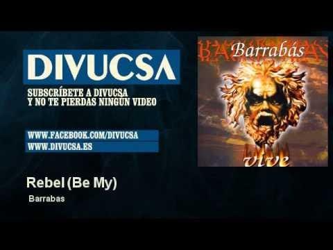 Barrabas - Rebel - Be My - Divucsa