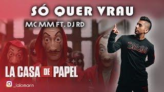 Baixar LA CASA DE PAPEL  So Quer Vrau - MC MM ft DJ RD (Coreografia ZUMBA) / LALO MARIN