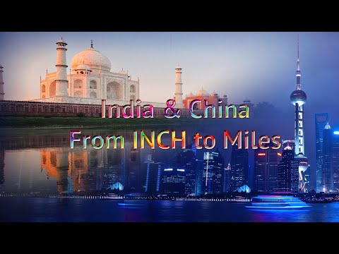 India & China: From INCH to MILES