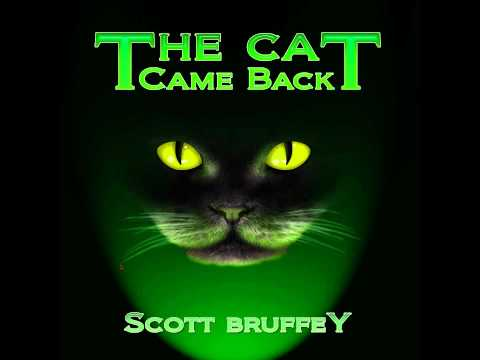 The Cat Came Back - Scott Bruffey