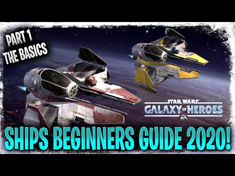Ships Beginners Guide 2020! - SWGOH