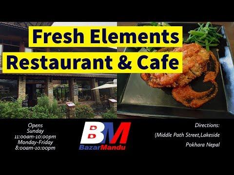 Fresh Elements Restaurant & cafe,Middle Path Street ,Lakeside Pokhara