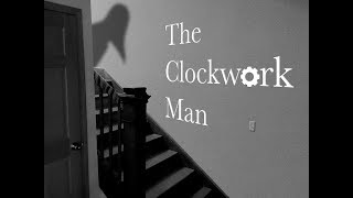 The Clockwork Man: A Single Shot Horror Film
