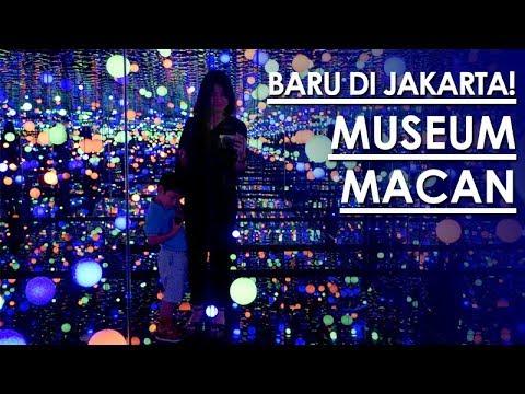 REVIEW MUSEUM MACAN, JAKARTA