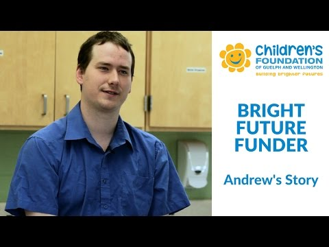 Bright Future Funder - Andrew's Story - Children's Foundation of Guelph and Wellington
