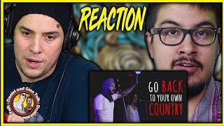 Go Back To Your Own Country Reaction Video | Music | Spoken Word | Social Issues | Discussion