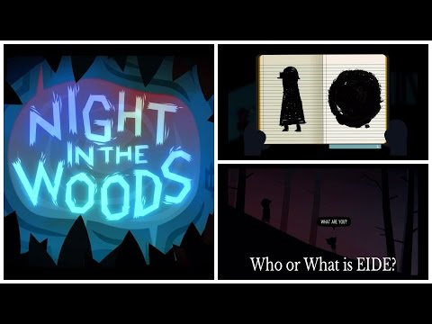 """NIGHT IN THE WOODS """"Who the EFF is EIDE??!??"""""""