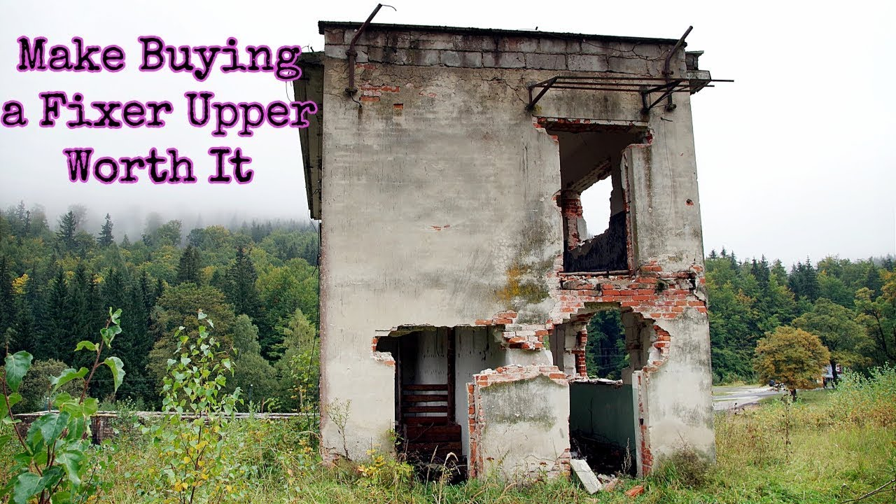 Ways to Make Buying a Fixer Upper Worth It