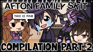 Afton Family Skit Compilation|| PART 2 ||Gacha Life