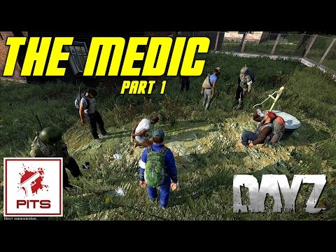 DayZ Standalone Roleplay | The Medic Part 1