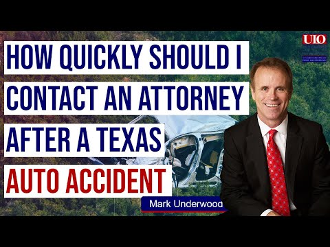 How quickly should I contact an attorney after a Texas auto accident?