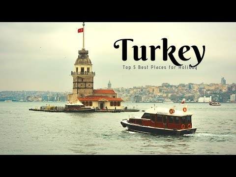 Turkey Travel: Suggested 5 Best Places for Holiday in Turkey