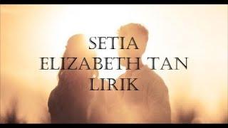 Setia-Elizabeth Tan ft. Faizal Tahir Lirik ;)
