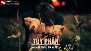 Tùy Phận - Sunz ft. Silly SK & Shjp [ Video Lyrics ]