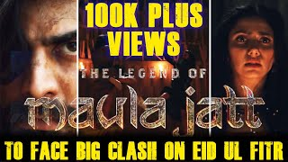The Legend Of Maula Jatt To Face Big Clash On Eid ul Fitr | Fawad | Hamza | Mahira | Humaima