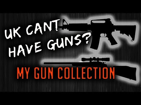 UK Can't Have Guns? Here's My Gun Collection